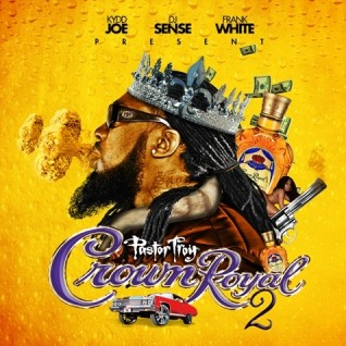 Pastor Troy – Crown Royal 2