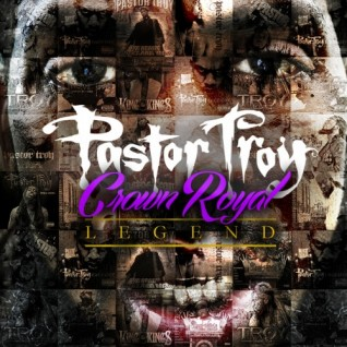 Pastor Troy – Crown Royal Legend