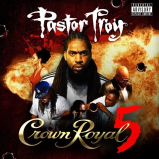 Pastor Troy – Crown Royal