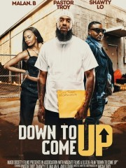Down to Come Up – The Movie